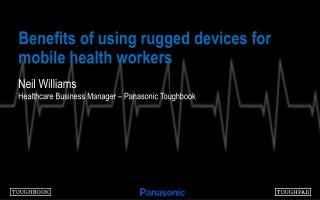 Benefits of using rugged devices for mobile health workers