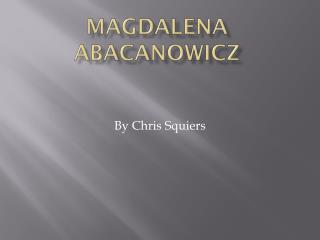 Magdalena  Abacanowicz