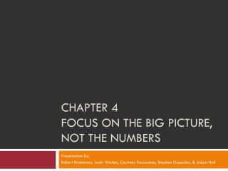 Chapter  4 focus on the big picture, not the numbers