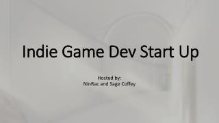 Indie Game Dev Start Up