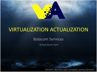 VIRTUALIZATION ACTUALIZATION