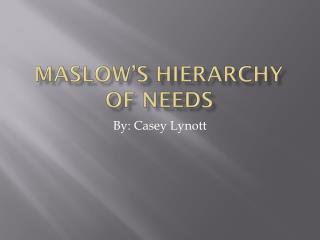 Maslow�s Hierarchy of Needs