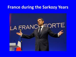 France during the Sarkozy Years