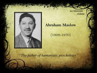 """The father of humanistic psychology"""