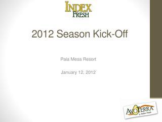 2012 Season Kick-Off