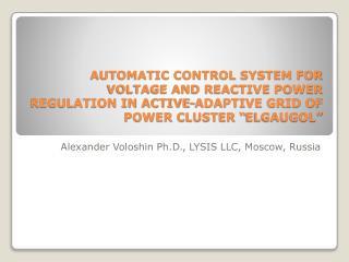 Alexander  Voloshin  Ph.D., LYSIS LLC, Moscow, Russia