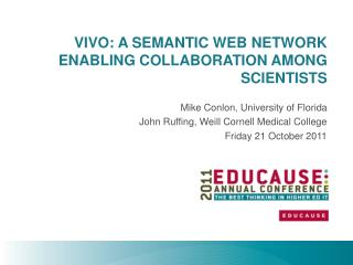 VIVO: A Semantic Web Network Enabling Collaboration Among Scientists