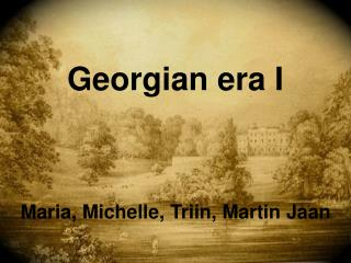 Georgian era I