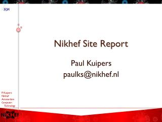 Nikhef  Site Report
