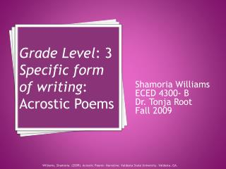 Grade Level : 3 Specific form of writing :  Acrostic Poems