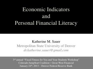 Economic Indicators  and  Personal Financial Literacy Katherine M. Sauer
