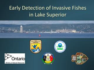 Early Detection of Invasive Fishes in Lake Superior