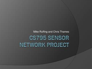 CS795 Sensor network project