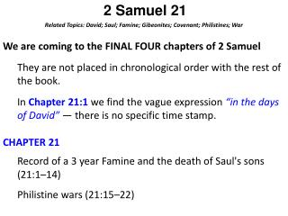 2 Samuel 21 Related Topics: David; Saul; Famine;  Gibeonites ; Covenant; Philistines; War