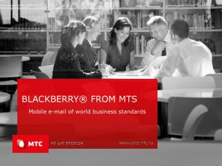 BlackBerry ®  from  mts