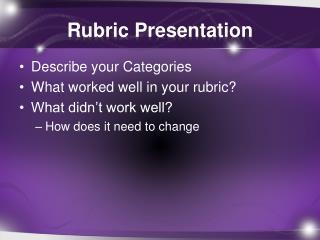 Rubric Presentation
