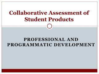 Collaborative Assessment of Student Products