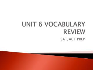 UNIT 6  VOCABULARY REVIEW