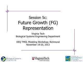 Session 5c: Future  Growth (FG) Representation