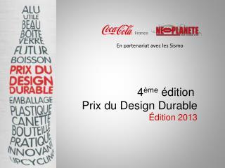 4 ème  édition  Prix du Design Durable Édition 2013