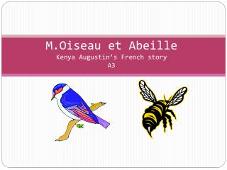 M.Oiseau  et  Abeille Kenya Augustin's  F rench story A3
