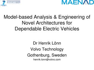 Model-based Analysis & Engineering of Novel Architectures  for  Dependable  Electric  Vehicles