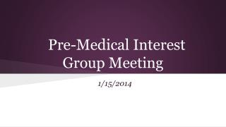 Pre-Medical Interest Group Meeting