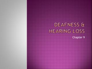 Deafness & Hearing Loss