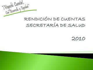 RENDICIÓN DE CUENTAS  SECRETARÍA DE SALUD  2010