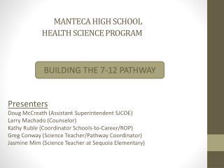 MANTECA HIGH SCHOOL HEALTH SCIENCE PROGRAM