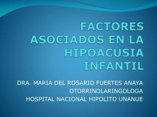 FACTORES ASOCIADOS EN LA HIPOACUSIA INFANTIL