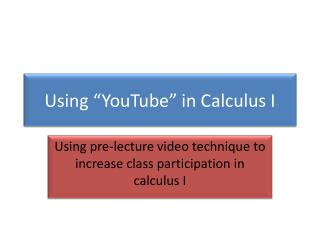 "Using ""YouTube"" in Calculus I"