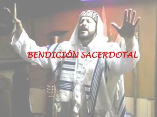 BENDICIÓN SACERDOTAL