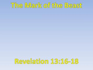 The Mark of the Beast Revelation 13:16-18