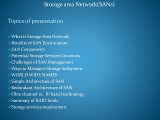 Storage area Network(SANs)   Topics of presentation
