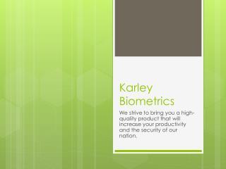 Karley  Biometrics
