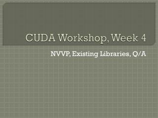 CUDA Workshop, Week 4