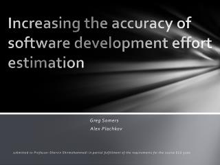 Increasing the accuracy of software development effort estimation