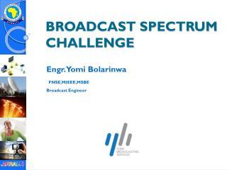 BROADCAST SPECTRUM CHALLENGE