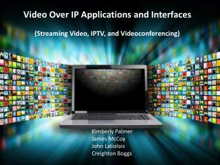 Video Over IP Applications and Interfaces ( Streaming Video, IPTV, and Videoconferencing)