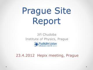 Prague Site Report