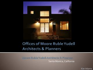 Offices of Moore Ruble  Yudell  Architects &  Planners Moore  Ruble  Yudell  Architects & Planners