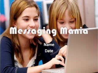 Messaging Mania