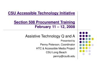 CSU Accessible Technology Initiative   Section 508 Procurement Training February 11   12, 2008