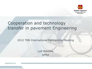 Cooperation and technology transfer in pavement  E ngineering