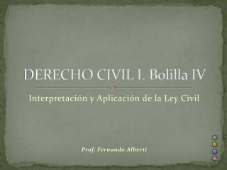 DERECHO CIVIL I. Bolilla IV