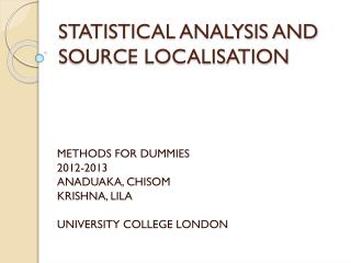 STATISTICAL ANALYSIS AND SOURCE LOCALISATION