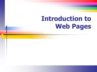 Introduction to  Web Pages