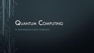Q uantum  C omputing