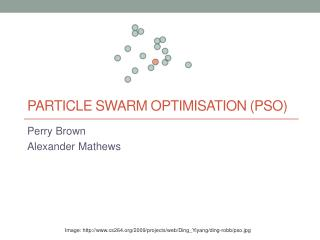 Particle swarm optimisation (PSO)